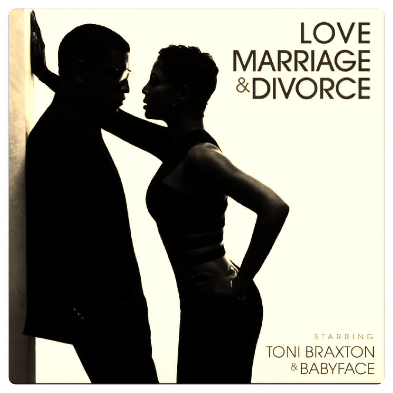 Love, Marriage and Divorce – Toni Braxton and Babyface