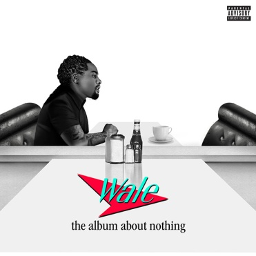 Wale_-_The_Album_About_Nothing_(Official_Third_Album_Cover)